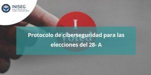 Protocolo de ciberseguridad para las elecciones del 28-A