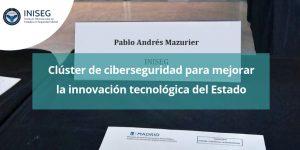Clúster de ciberseguridad para mejorar la innovación tecnológica del Estado