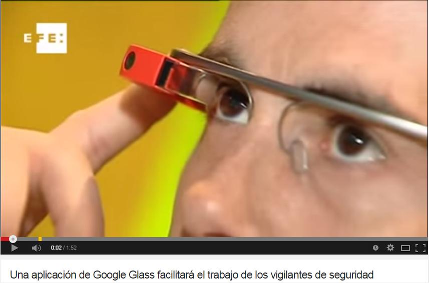informacionseguridad.com/google Glass en el trabajo de los vigilantes de seguridad