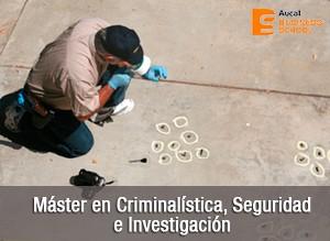 Máster Criminalística, Seguridad e Investigación